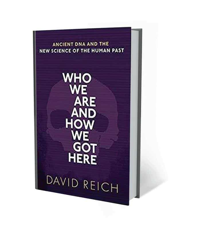 Who We Are And How We Got Here: By David Reich, Oxford University Press, 368 pages,  <span class='webrupee'>₹</span>495.