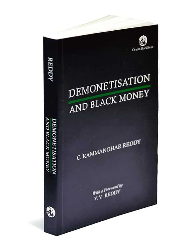 Demonetisation And Black Money: By C. Rammanohar Reddy, Orient BlackSwan, 272 pages, Rs295.