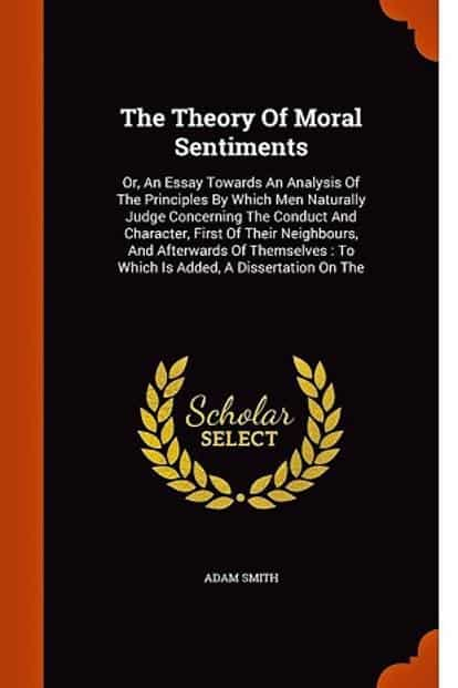 The Theory Of Moral Sentiments: By Adam Smith
