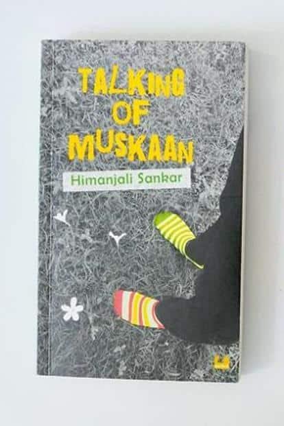 Talking Of Muskaan:  By Himanjali Sankar.