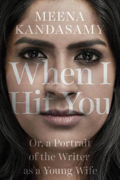When I Hit You: By Meena Kandasamy, Juggernaut Books