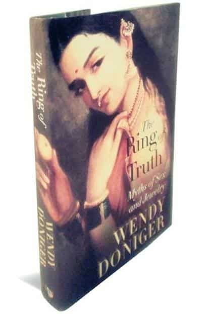 The Ring Of Truth—Myths Of Sex And Jewelry: By Wendy Doniger, Speaking Tiger, 397 pages, Rs899.