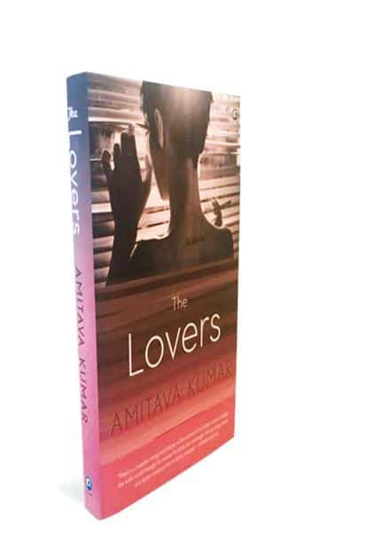The Lovers-A Novel. By Amitava Kumar. Aleph Book Co. 255 pages. Rs599.