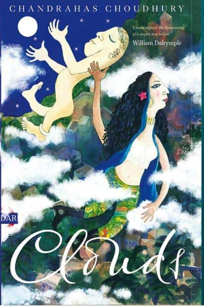 Clouds By Chandrahas Choudhury 288 pages, Rs699.