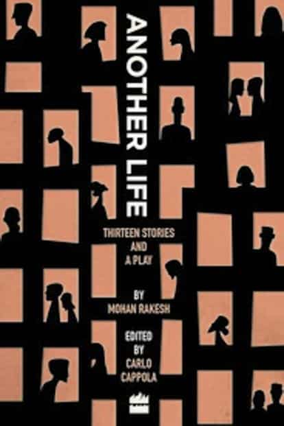 Another Life: By Mohan Rakesh, Harper Perennial, 408 pages, Rs399.