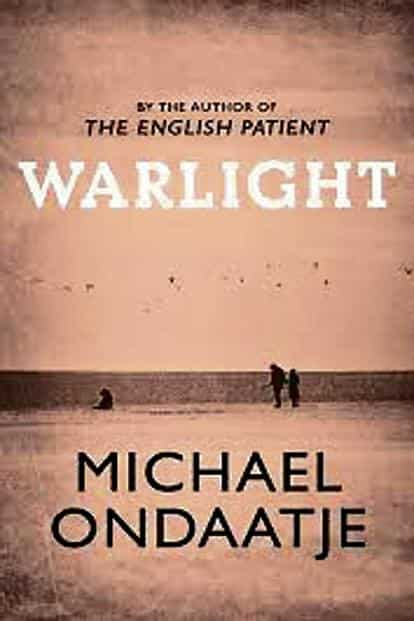 Warlight: By Michael Ondaatje, Penguin Random House, 304 pages, Rs599.