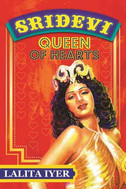 'Sridevi: Queen of Hearts' by Laita Iyer.