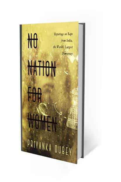 No Nation For Women: By Priyanka Dubey, Simon & Schuster India, 256 pages, ₹399.