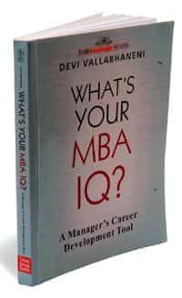 What's your MBA IQ? A Manager's Career Development Tool: Wiley, 353 pages, Rs399.