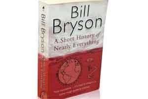 A Short History of Nearly Everything by Bill Bryson. Black Swan, 2004