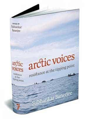 Arctic Voices—Resistance at the Tipping Point: Seven Stories Press, 550 pages, $23 (around ₹ 1,270) on Amazon.com.