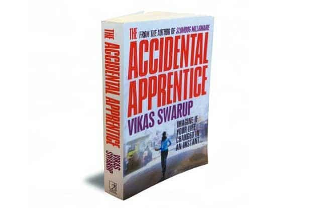 The Accidental Apprentice: By Vikas Swarup, Simon & Schuster India, 436 pages, Rs350.