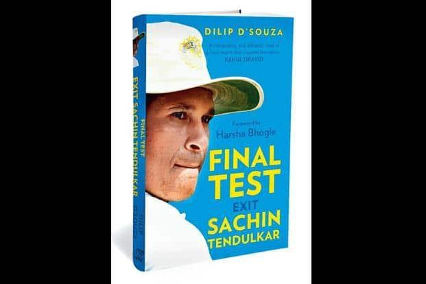 Final Test—Exit Sachin Tendulkar:By Dilip D'Souza,Random House India,288 pages, `299.