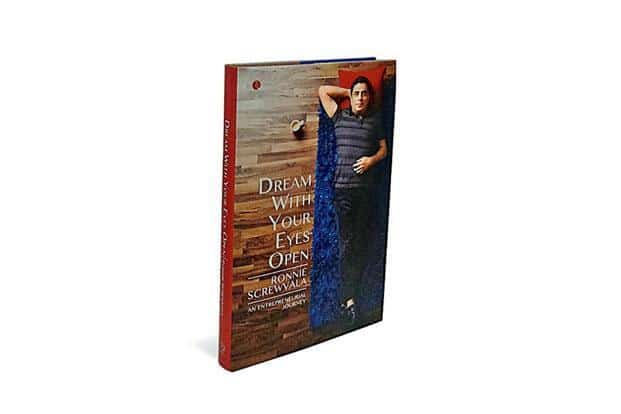 Dream With Your Eyes Open: An Entrepreneurial Journey: By Ronnie Screwvala, Rupa, 185 pages, Rs 500
